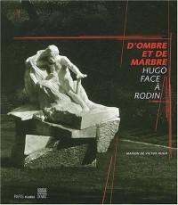 D'ombre et de marbre : Hugo face à Rodin