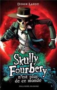 Skully Fourbery N'Est Plus de Ce Monde