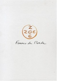 Zoé Zoé Femmes du monde