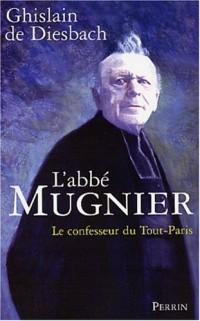 L'abbé Mugnier : Le confesseur du Tout-Paris