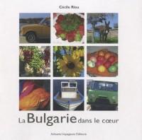 La Bulgarie dans le coeur