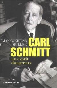 Carl Schmitt : Un esprit dangereux