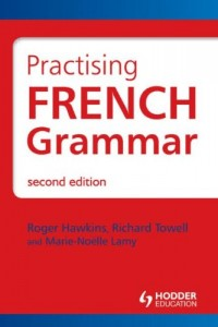 Practising French Grammar, Second Edition: A Workbook
