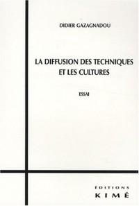 La diffusion des techniques et les cultures