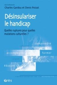 Désinsulariser le handicap : Quelles ruptures pour quelles mutations culturelles ?