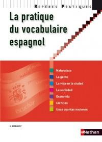 La pratique du vocabulaire espagnol - Collection Repères pratiques