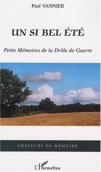 Un si bel été : Petits Mémoires de la Drôle de Guerre