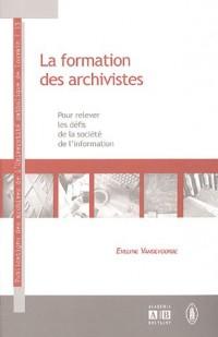 La formation des archivistes : Pour relever les défis de la société de l'information