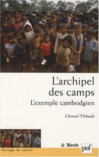 L'archipel des camps : L'exemple cambodgien
