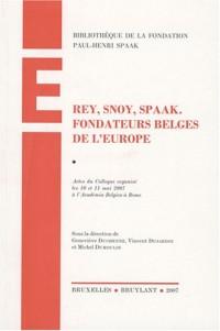Rey, Snoy, Spaak : Fondateurs belges de l'Europe