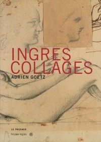 Ingres Collages : Dessins d'Ingres du musée de Montauban