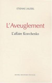 L'aveuglement : L'affaire Kravchenko