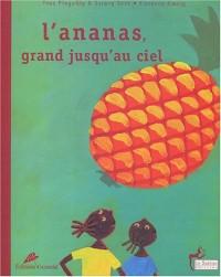 L'Ananas, grand jusqu'au ciel