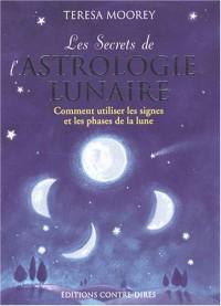 Les Secrets de l'astrologie lunaire : Comment utiliser les signes et les phases de la lune
