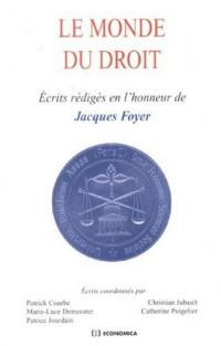Le monde du droit : Ecrits rédigés en l'honneur de Jacques Foyer