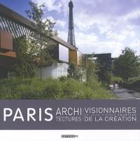 Paris architectures visionnaires de la création