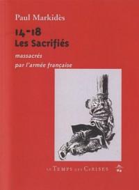 14-18 les Sacrifiés : Massacrés par l'armée français