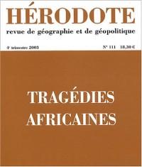 Hérodote, numéro 111 : Géopolitique des tragédies africaines