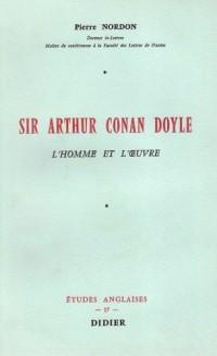 Sir Arthur Conan Doyle : L'Homme et L'Oeuvre