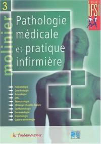 Molinier, tome 3 : Pathologie médicale et pratique infirmière