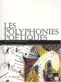 Les polyphonies poétiques. Formes et territoires de la poésie contemporaine en langues romanes
