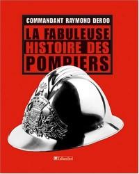 La fabuleuse histoire des pompiers