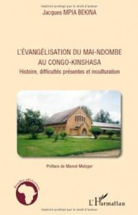 L'évangélisation du Mai-Ndombe au Congo-Kinshasa : Histoire, difficultés présentes et inculturation