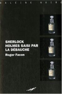 Sherlock Holmes saisi par la débauche
