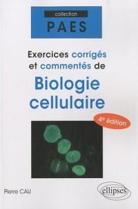 Exercices corrigés & commentés de biologie cellulaire