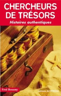 Chercheurs de trésors : Histoires authentiques