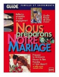 Guide famille et sacrements : Nous préparons notre mariage