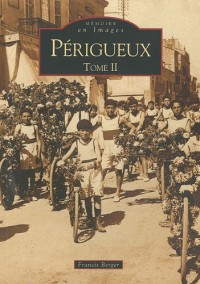 Périgueux - Tome II