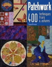 PATCHWORK - 400 TECHNIQUES, TRUCS ET ASTUCES
