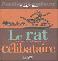 Le Rat célibataire et autres contes de Côte d'Ivoire