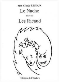 Le Nacho suivi de Les Ricaud