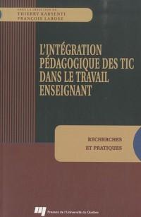 L'intégration pédagogique des TIC dans le travail enseignant : Recherches et pratiques