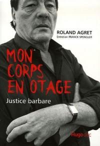 Mon corps en otage : Justice Barbare