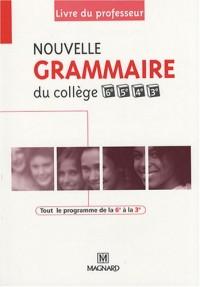 Nouvelle grammaire du collège 6e, 5e, 4e et 3e : Livre du professeur