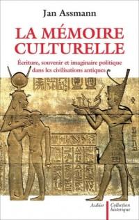 La mémoire culturelle : Ecriture, souvenir et imaginaire politique dans les civilisations antiques
