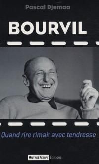 Bourvil : Quand rire rimait avec tendresse