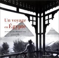 Un voyage en Egypte : Au temps des derniers rois