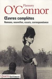Œuvres complètes: Romans, nouvelles, essais, correspondance