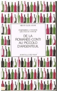 Itinéraires à travers les vins de France, de la Romanée-Conti au Piccolo d'Argenteuil.
