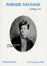 Parade sauvage, N° 5 : Vies et poétiques de Rimbaud