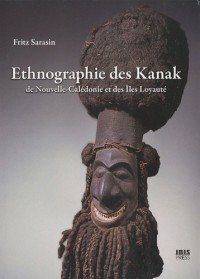 Ethnographie des Kanak de Nouvelle-Calédonie et des Iles Loyauté (1911-1912)