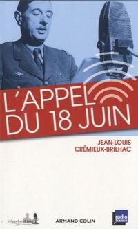 L'Appel du 18 juin: et les appels du général de Gaulle des mois de juin et juillet 1940