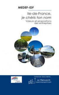 Ile-de-France, je chéris ton nom : valeurs et propositions des entreprises