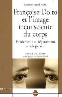 Françoise Dolto et l'image inconsciente du corps : Fondements et déplacement vers la pulsion