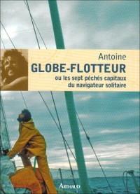 Globe-flotteur : Ou les sept péchés capitaux du navigateur solitaire