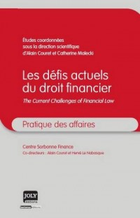 Les défits actuels du droit financier : The current challenges of financial law